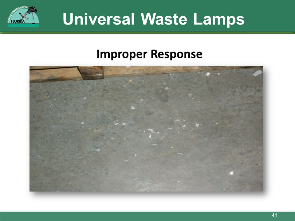Universal Waste Lamps Improper Response Broken glass on floor