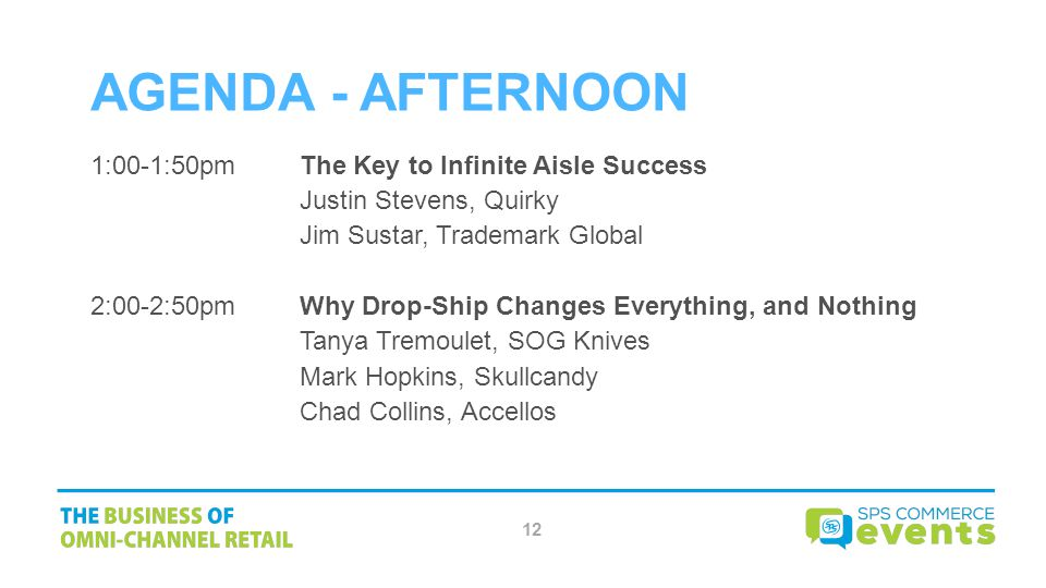 AGENDA - AFTERNOON 1:00-1:50pm The Key to Infinite Aisle Success