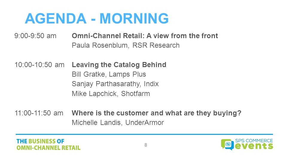 AGENDA - MORNING 9:00-9:50 am Omni-Channel Retail: A view from the front. Paula Rosenblum, RSR Research.