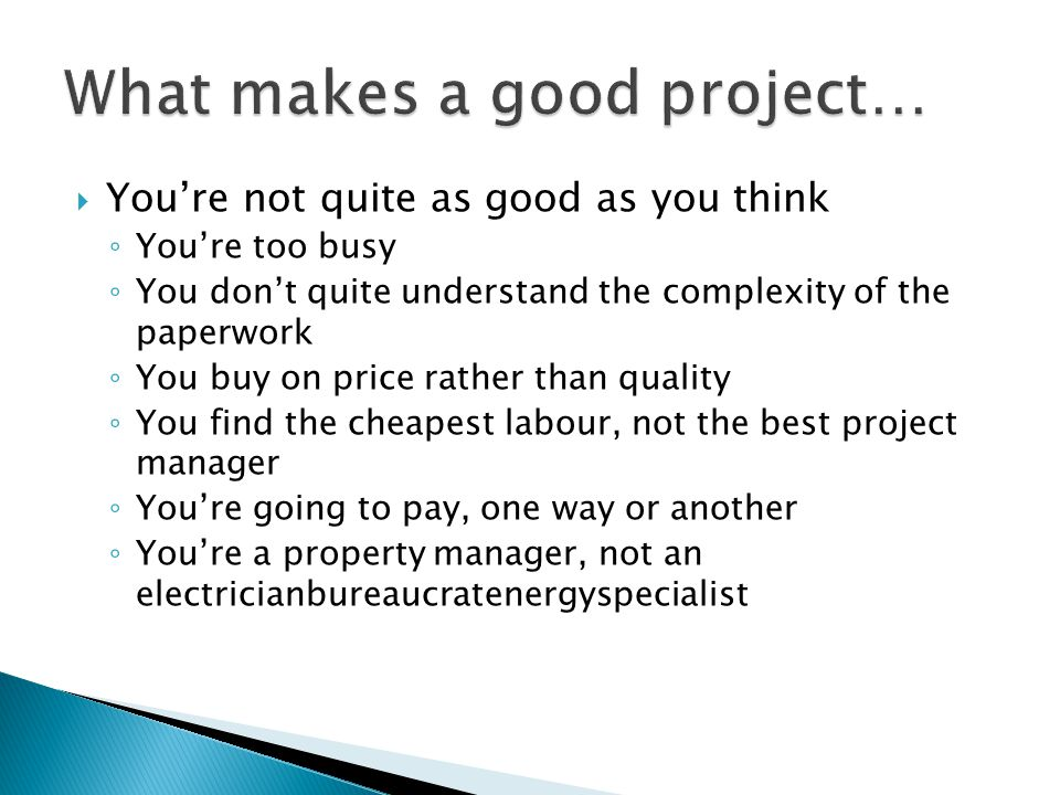What makes a good project…