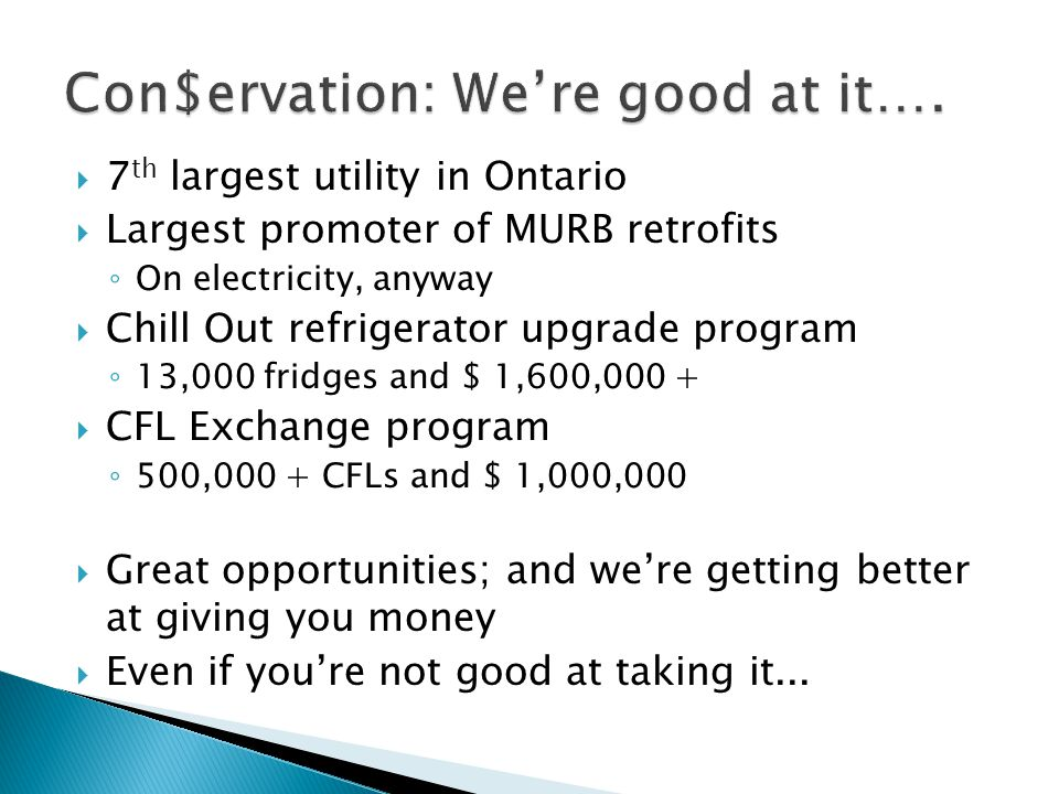 Con$ervation: We're good at it….