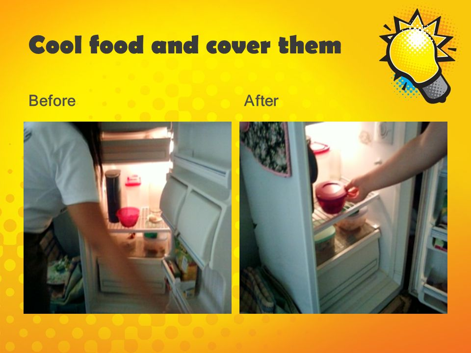 Cool food and cover them