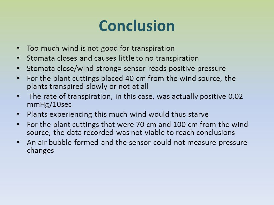 Conclusion Too much wind is not good for transpiration