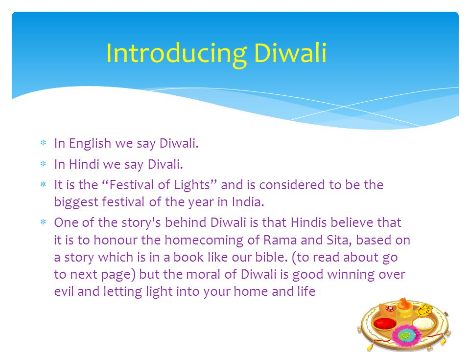 Introducing Diwali In English we say Diwali. In Hindi we say Divali.