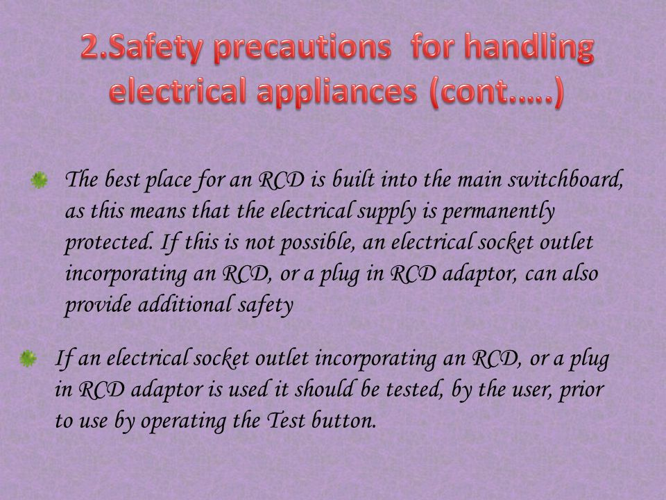 2.Safety precautions for handling electrical appliances (cont.….)