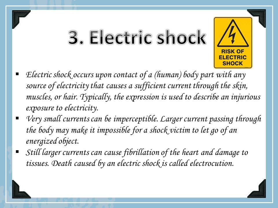 3. Electric shock