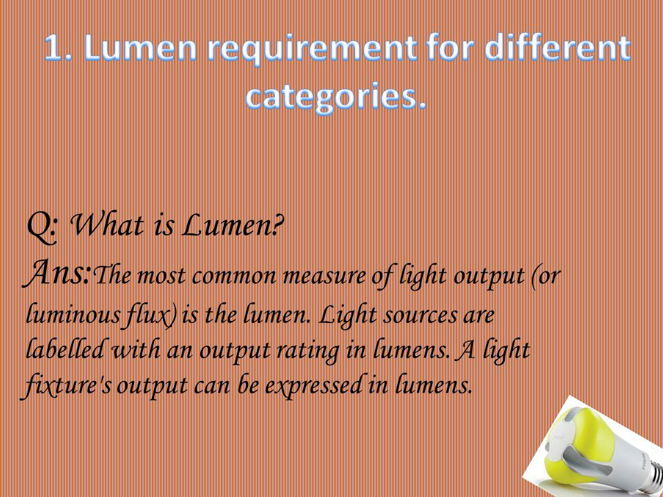 1. Lumen requirement for different categories.