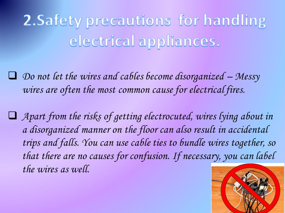 2.Safety precautions for handling electrical appliances.