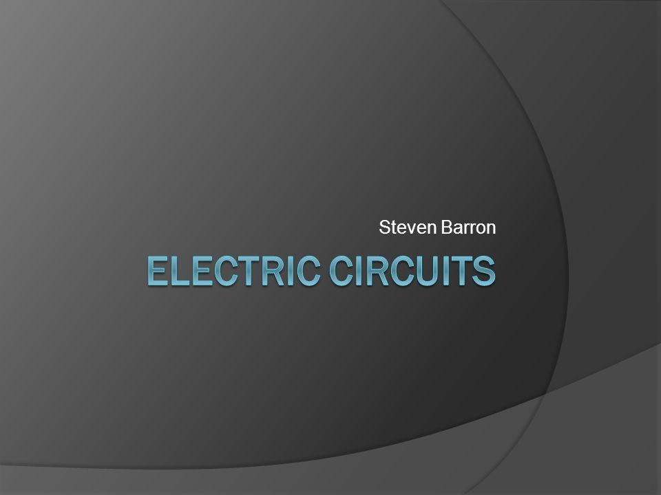 Steven Barron Electric Circuits