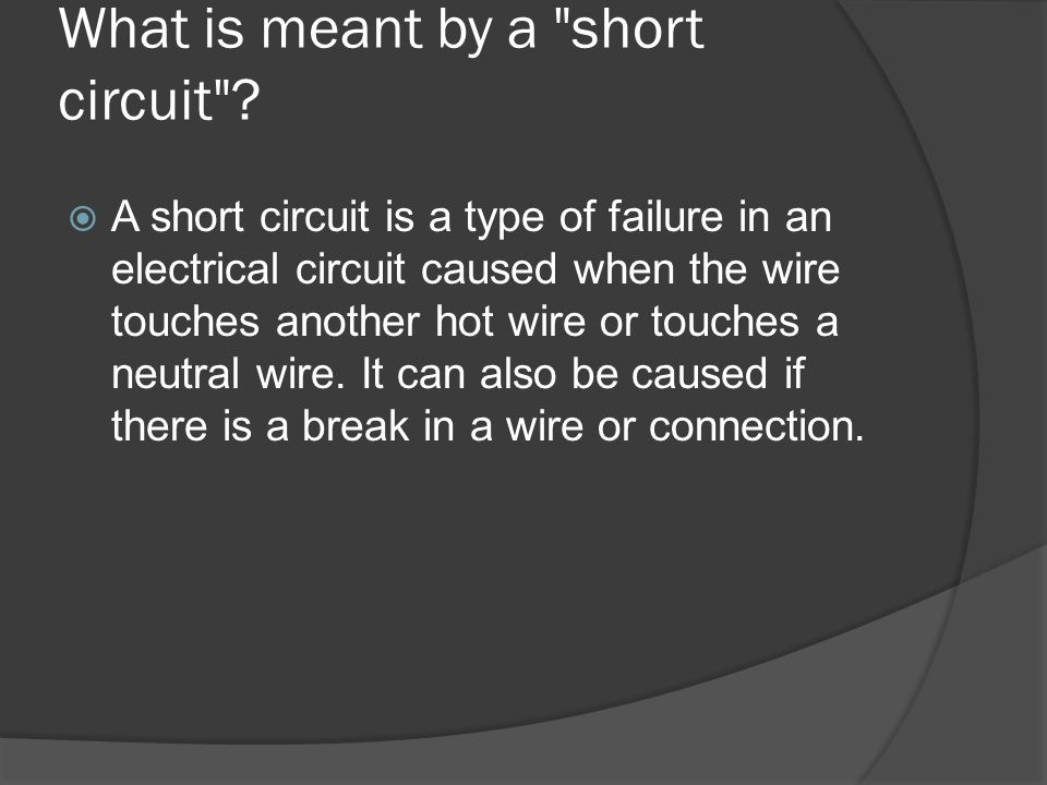 What is meant by a short circuit