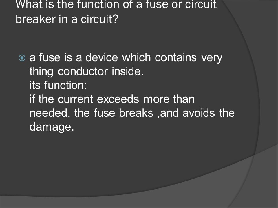 What is the function of a fuse or circuit breaker in a circuit