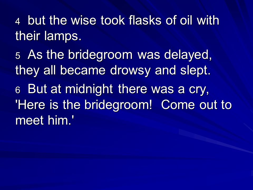 4 but the wise took flasks of oil with their lamps