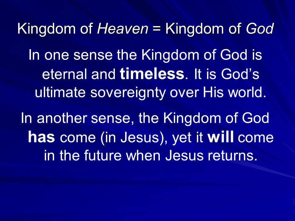 Kingdom of Heaven = Kingdom of God