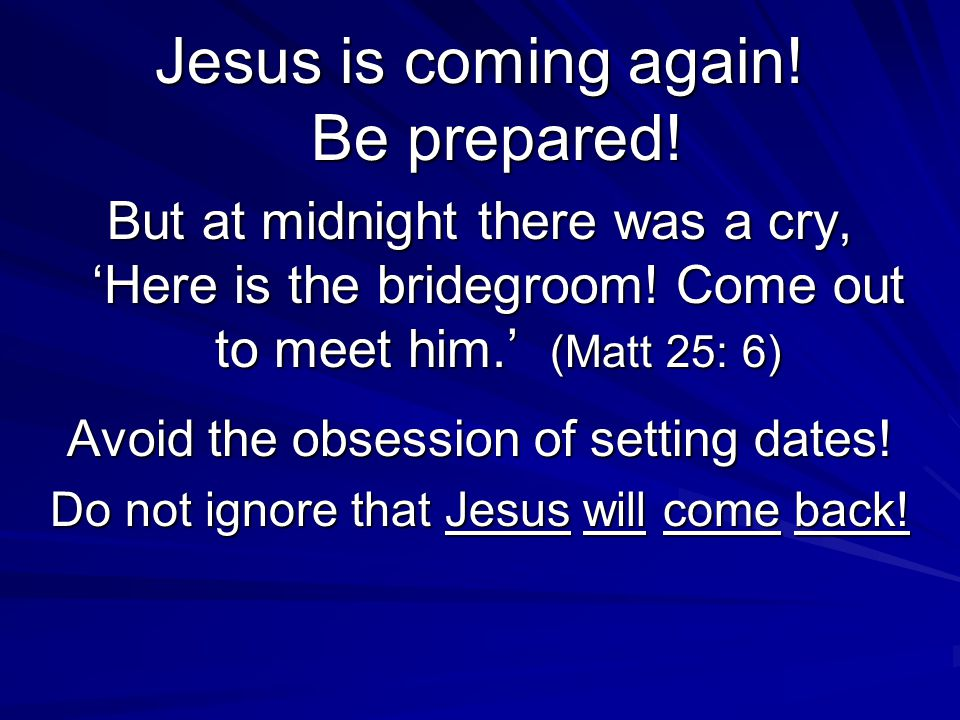 Jesus is coming again! Be prepared!