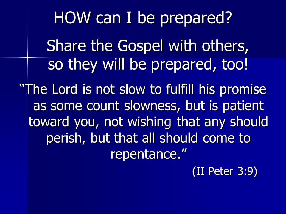 Share the Gospel with others, so they will be prepared, too!