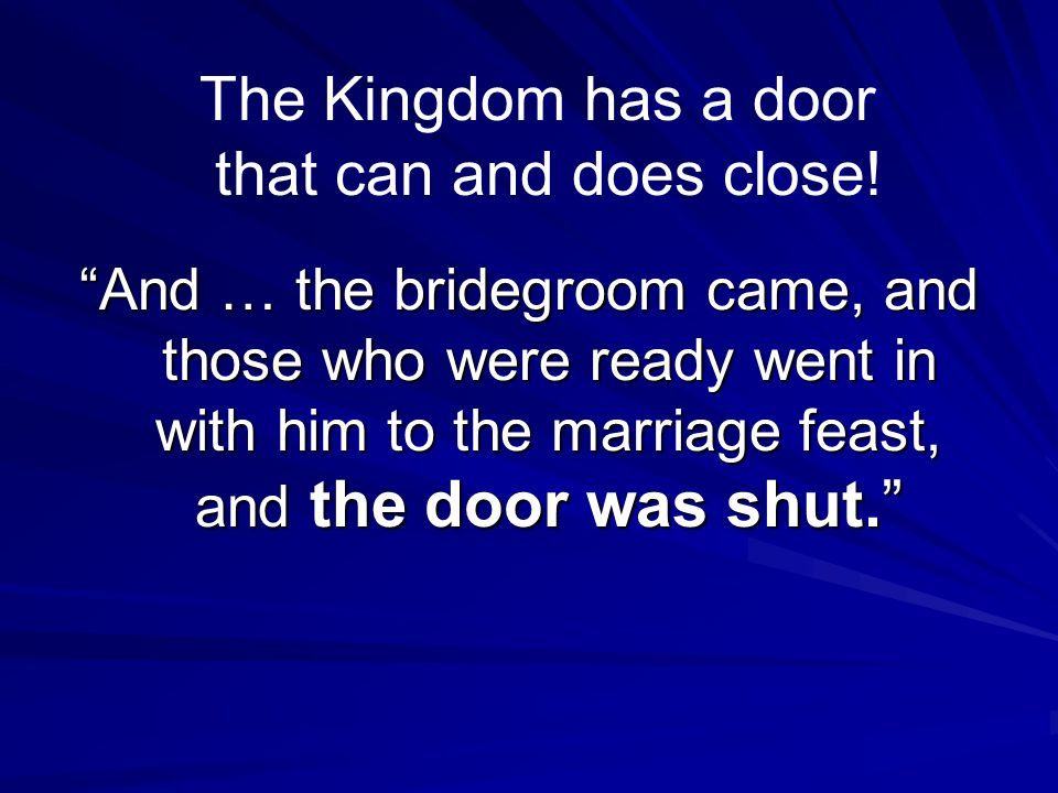 The Kingdom has a door that can and does close!