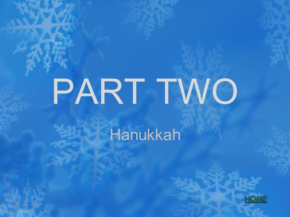 PART TWO Hanukkah HOME