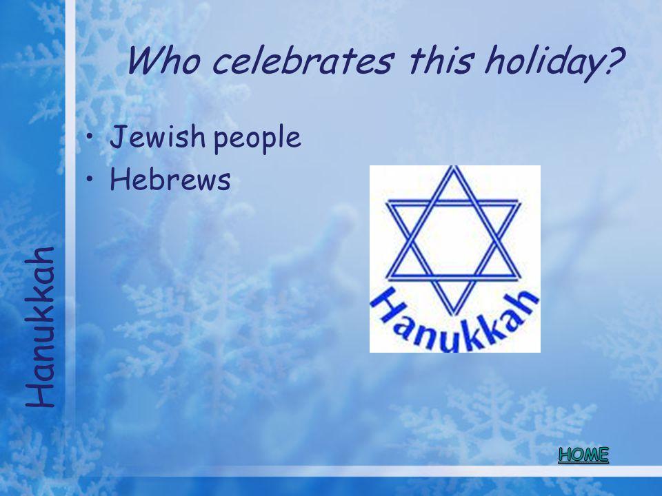 Who celebrates this holiday