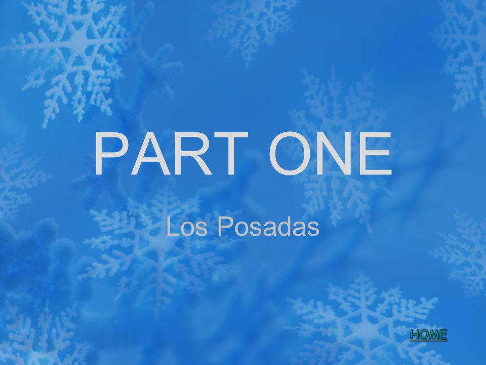 PART ONE Los Posadas HOME