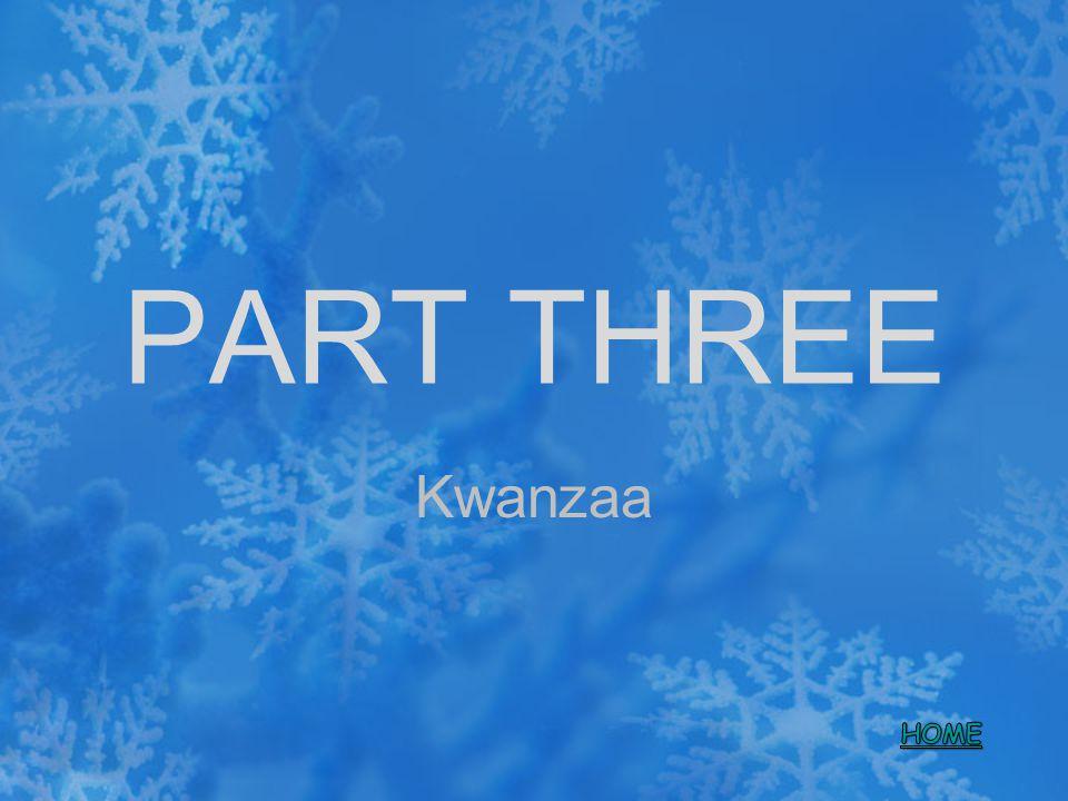 PART THREE Kwanzaa HOME