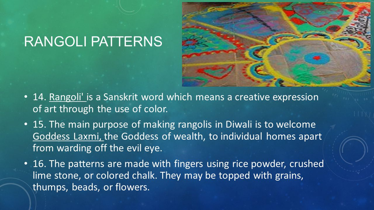 Rangoli Patterns 14. Rangoli is a Sanskrit word which means a creative expression of art through the use of color.