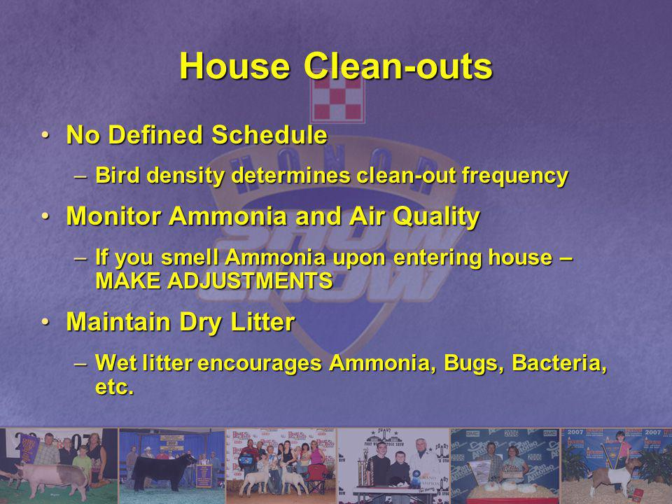 House Clean-outs No Defined Schedule Monitor Ammonia and Air Quality