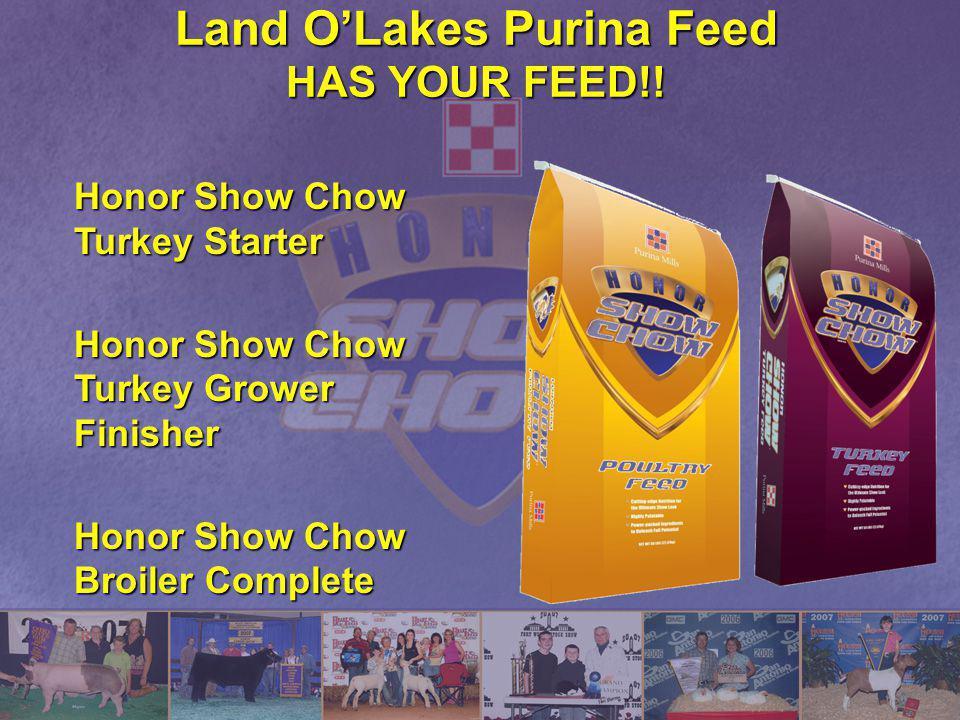 Land O'Lakes Purina Feed HAS YOUR FEED!!