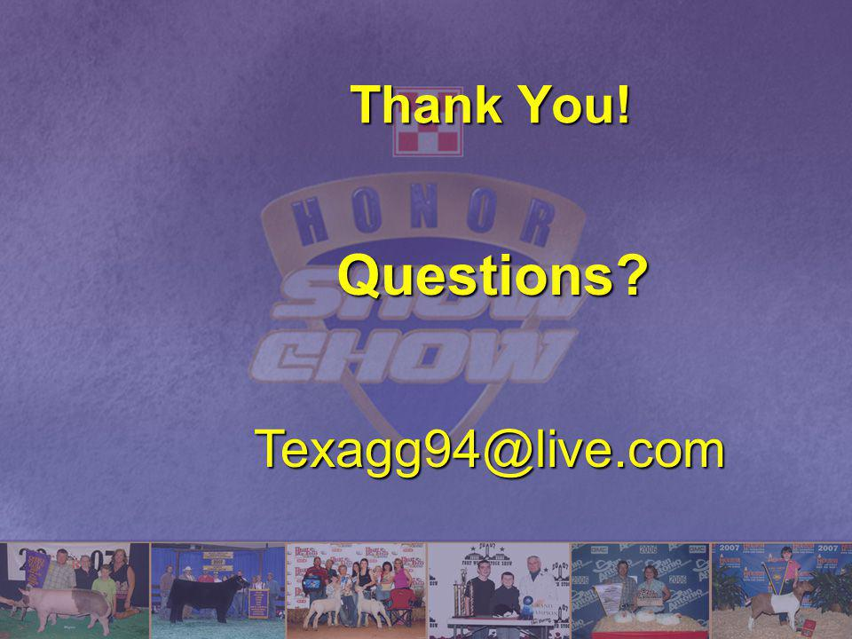 Thank You! Questions Texagg94@live.com