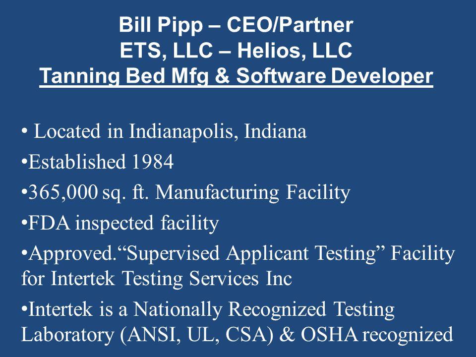 Bill Pipp – CEO/Partner ETS, LLC – Helios, LLC Tanning Bed Mfg & Software Developer