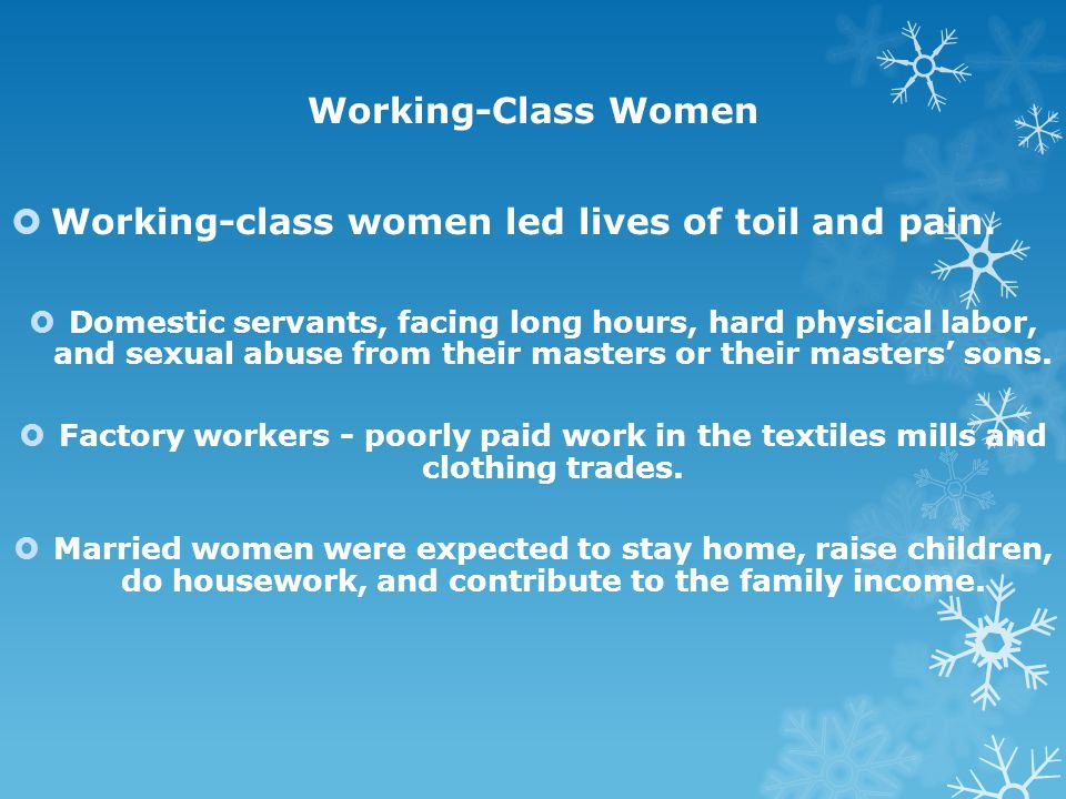 Working-class women led lives of toil and pain.