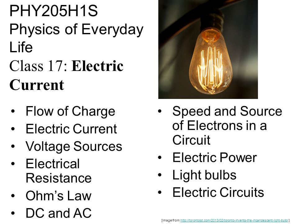 PHY205H1S Physics of Everyday Life Class 17: Electric Current