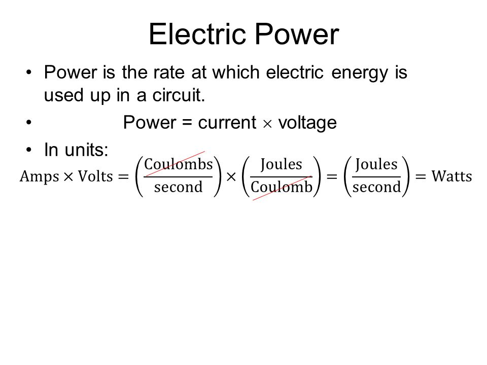 Electric Power Power is the rate at which electric energy is used up in a circuit. Power = current  voltage.