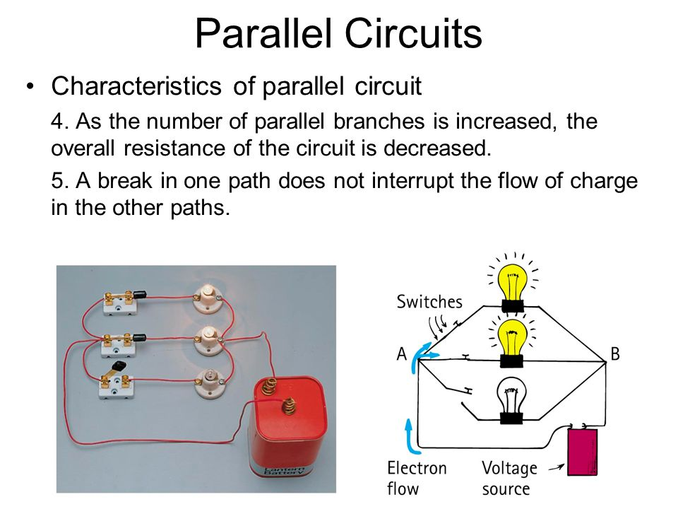 Parallel Circuits Characteristics of parallel circuit