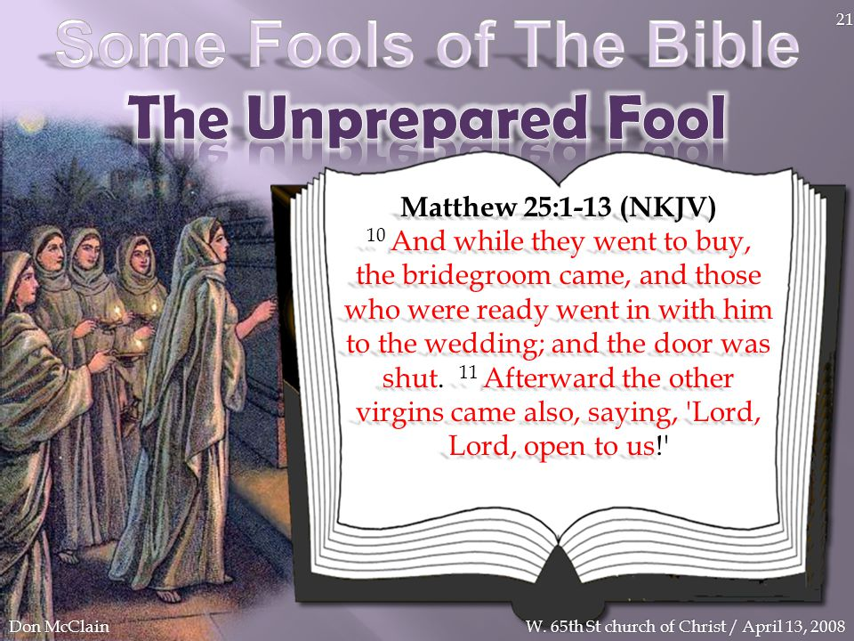 Some Fools of The Bible The Unprepared Fool