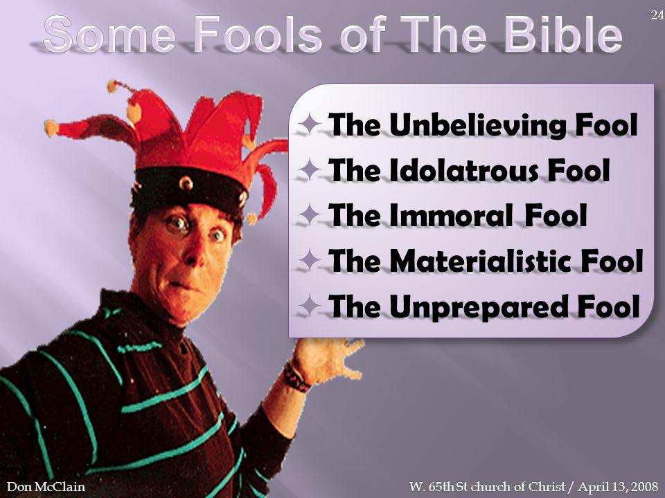Some Fools of The Bible The Unbelieving Fool The Idolatrous Fool