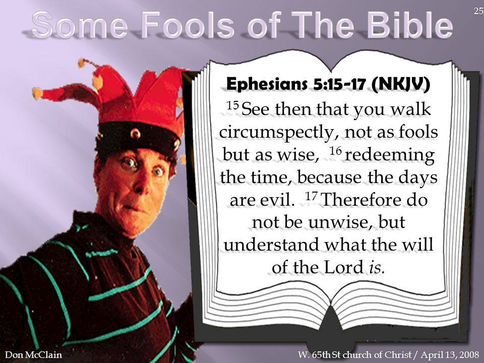 Some Fools of The Bible Ephesians 5:15-17 (NKJV)