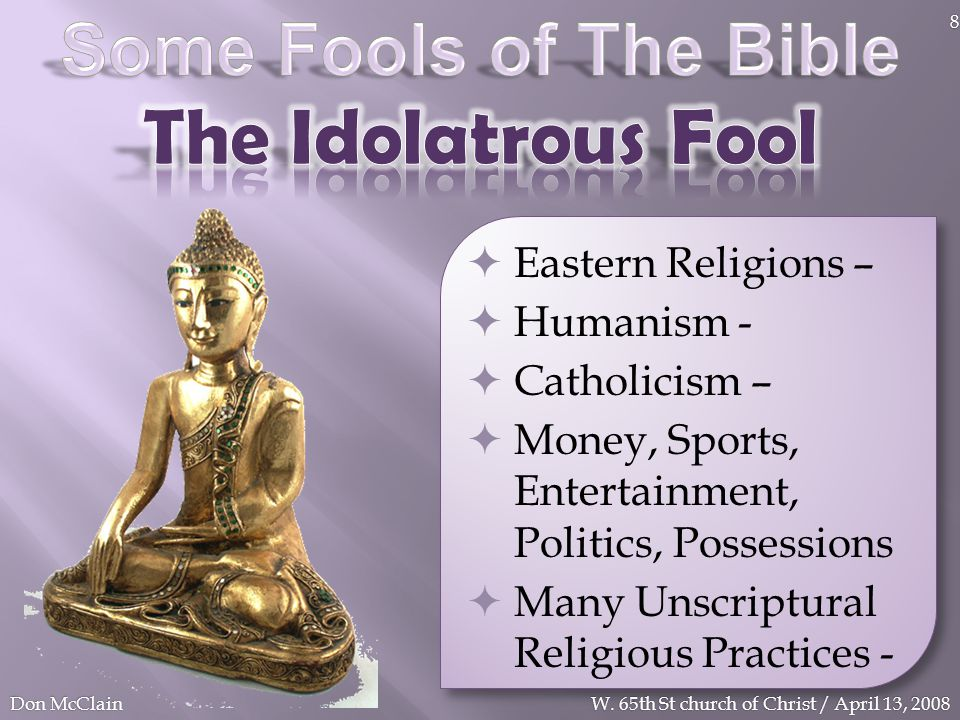 The Idolatrous Fool Some Fools of The Bible Eastern Religions –