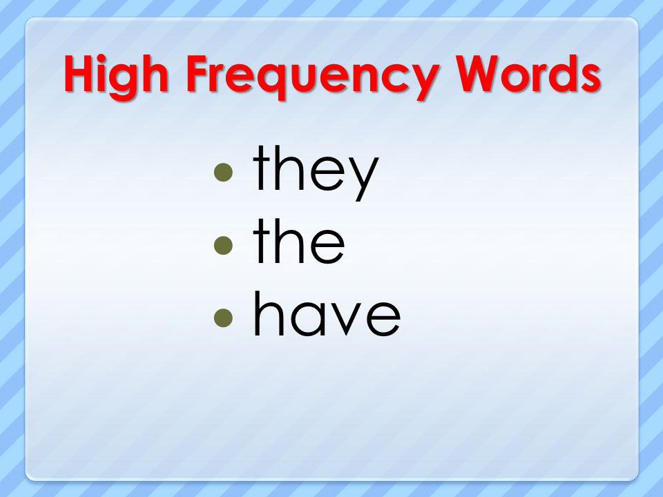 High Frequency Words they the have