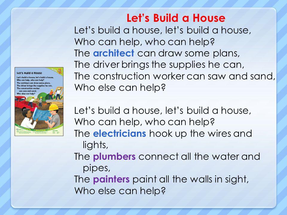 Let's Build a House Let's build a house, let's build a house,