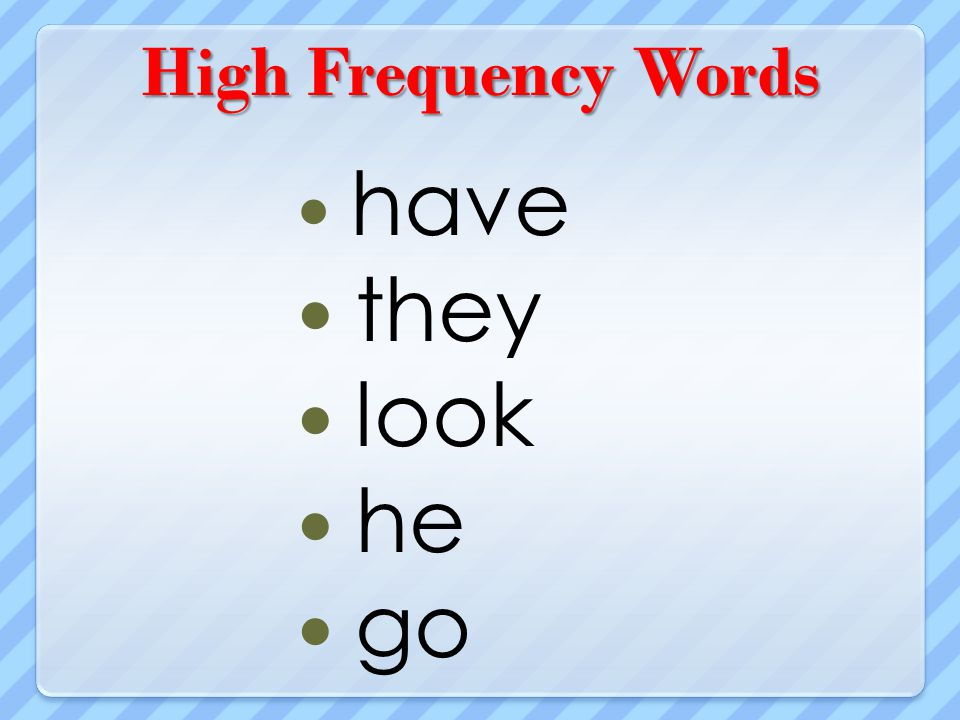 High Frequency Words have they look he go