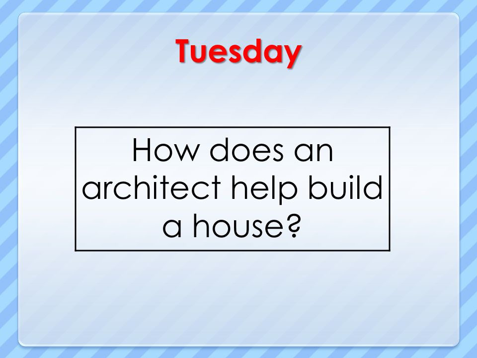 How does an architect help build a house