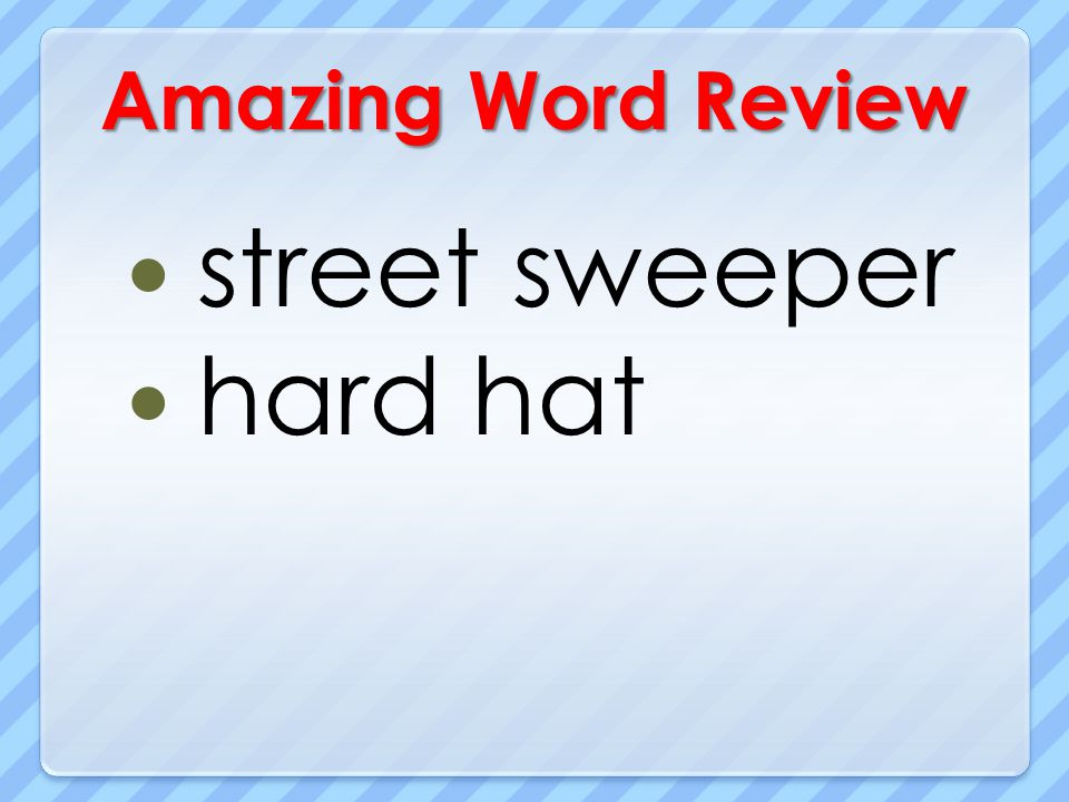 Amazing Word Review street sweeper hard hat