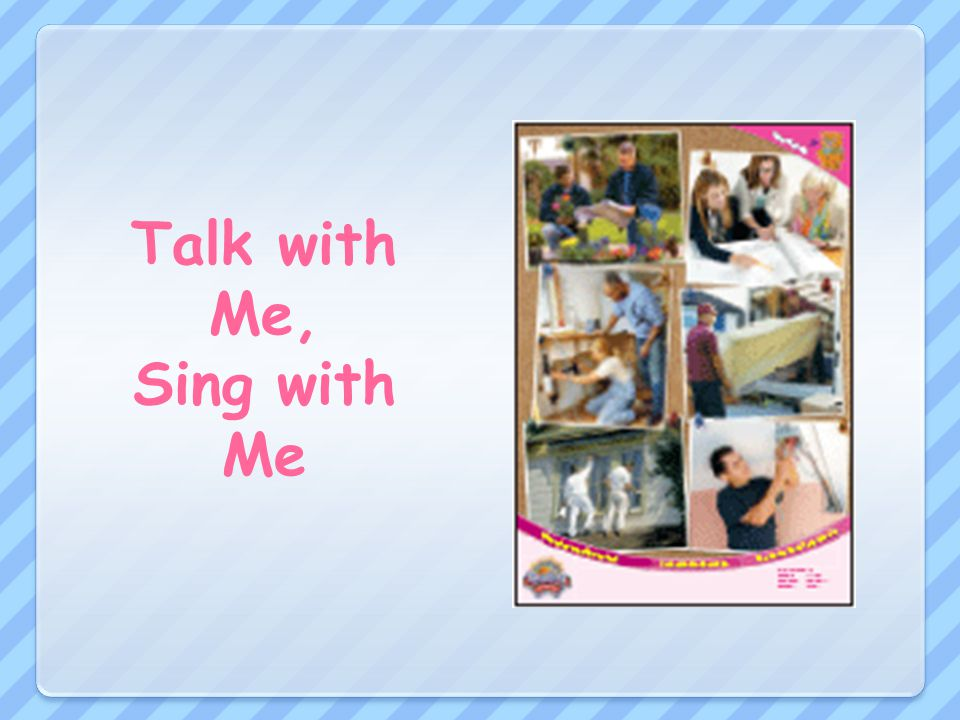 Talk with Me, Sing with Me