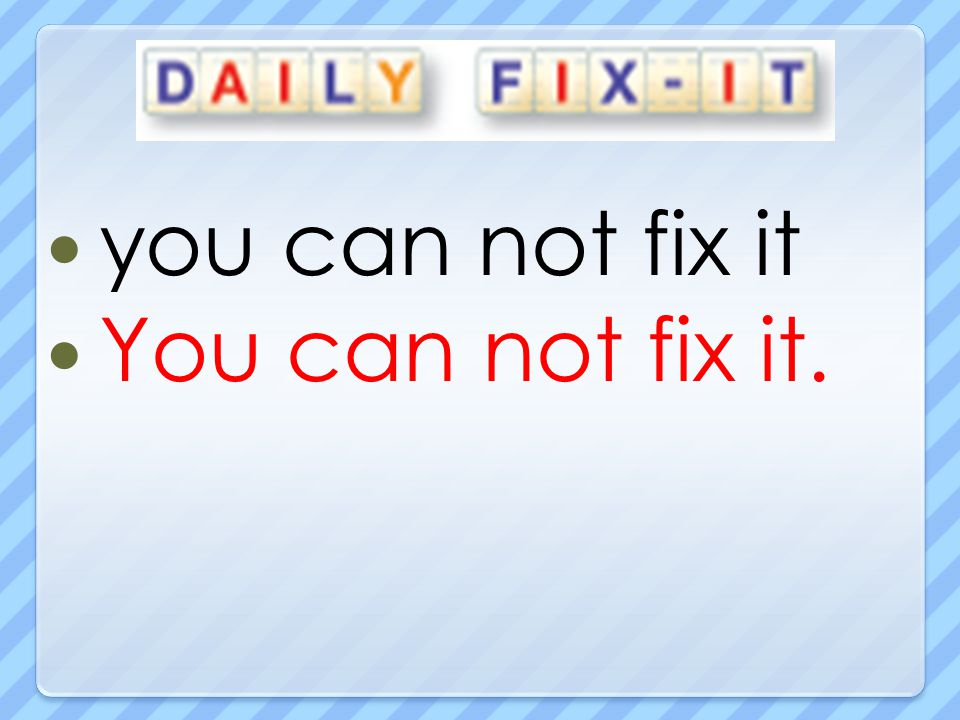 you can not fix it You can not fix it.
