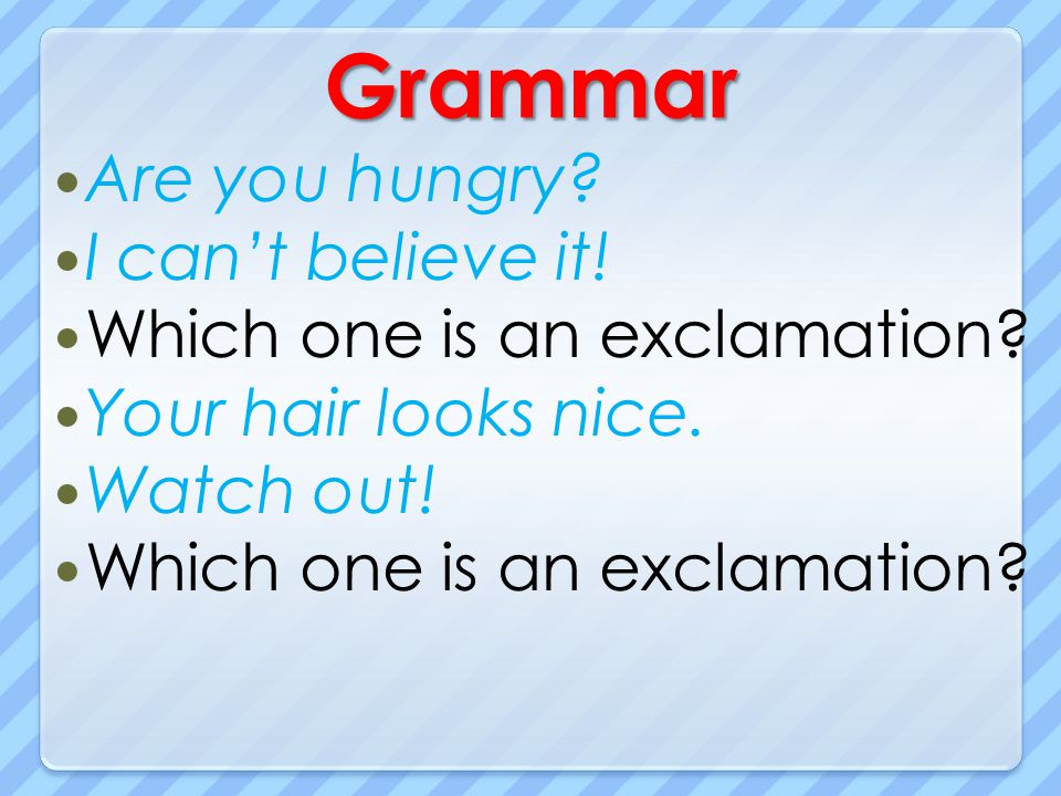 Grammar Are you hungry I can't believe it!