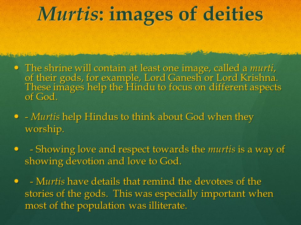 Murtis: images of deities