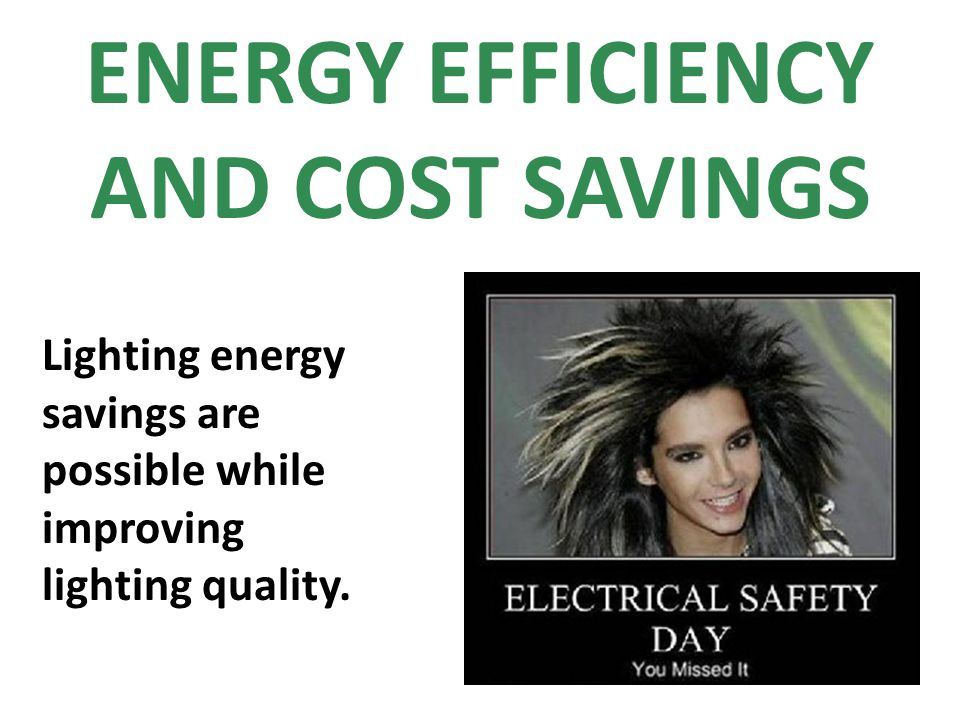 ENERGY EFFICIENCY AND COST SAVINGS