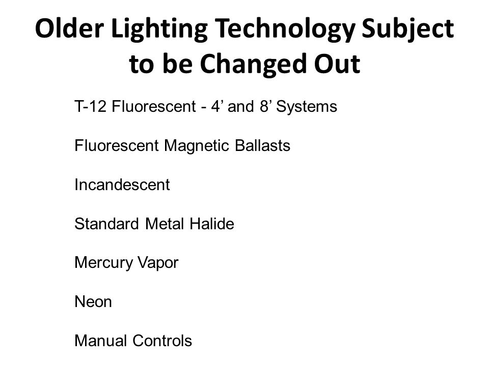 Older Lighting Technology Subject to be Changed Out