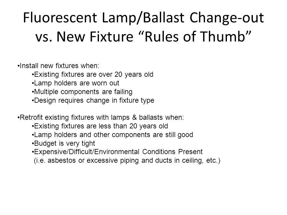 Fluorescent Lamp/Ballast Change-out vs. New Fixture Rules of Thumb
