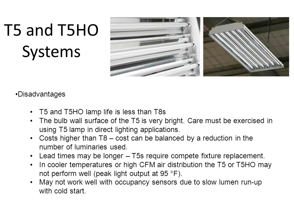 T5 and T5HO Systems Disadvantages